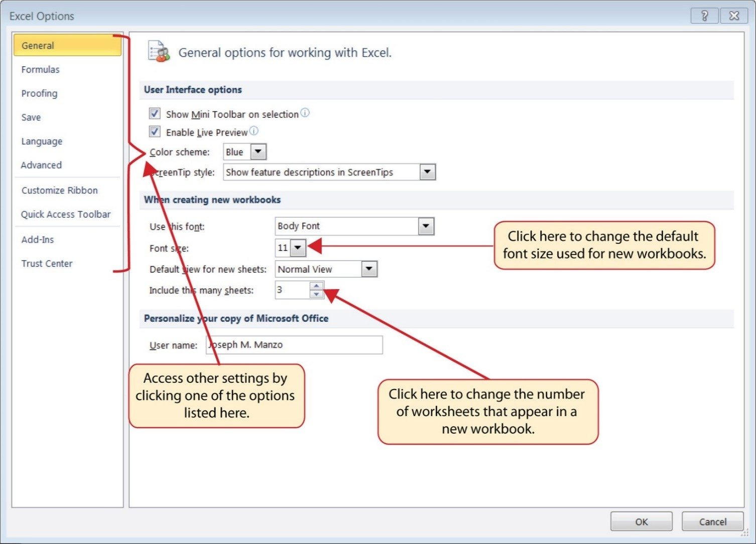 Options window General tab: Font size, number of worksheets in a workbook can be changed. Other Excel options are Formulas, Proofing, Save, Language, Advanced, Customize Ribbon, Quick Access Toolbar, Add-Ins, Trust Center.